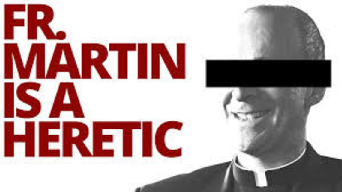 Fr James Martin Heretic